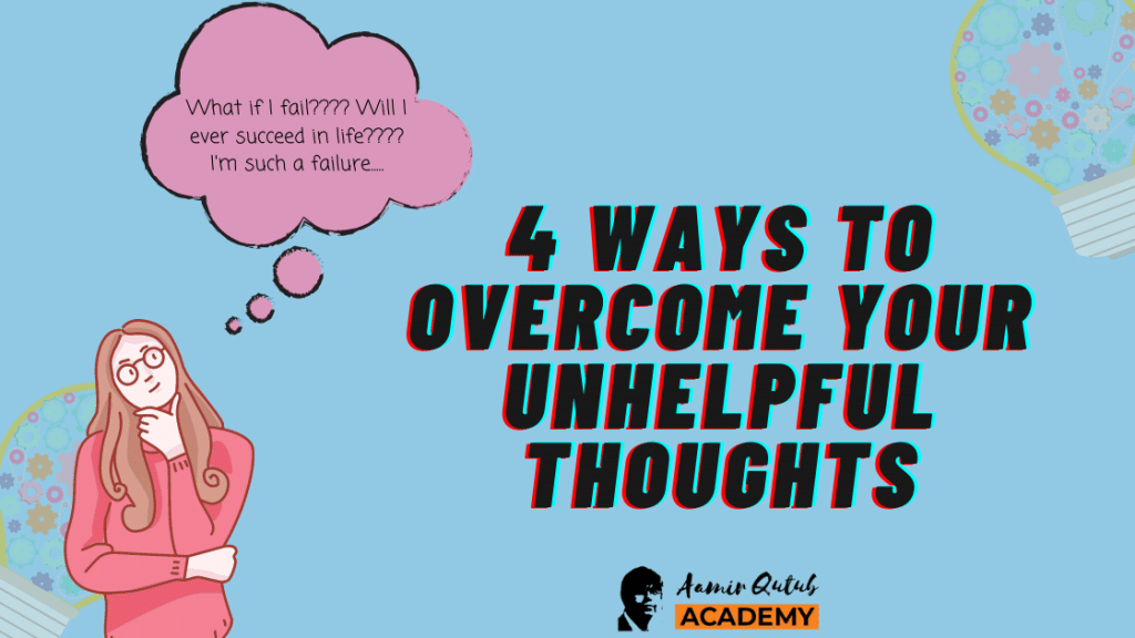 4-Ways-To-Overcome-Your-Unhelpful-Thoughts