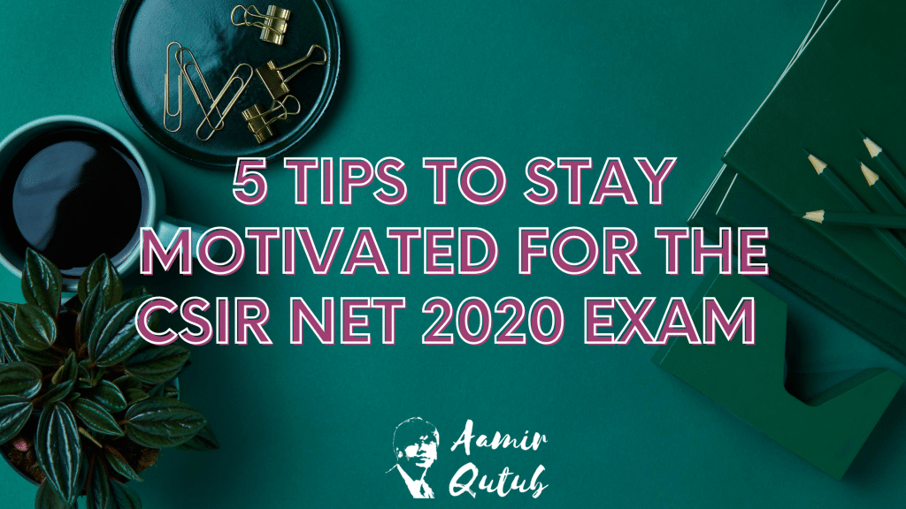 5-Tips-To-Stay-Motivated-For-The-CSIR-NET-2020-Exam